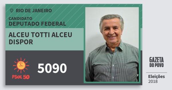 Santinho Alceu Totti Alceu Dispor 5090 (PSOL) Deputado Federal | Rio de Janeiro | Eleições 2018
