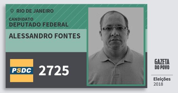 Santinho Alessandro Fontes 2725 (DC) Deputado Federal | Rio de Janeiro | Eleições 2018
