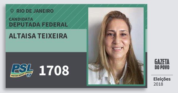 Santinho Altaisa Teixeira 1708 (PSL) Deputada Federal | Rio de Janeiro | Eleições 2018