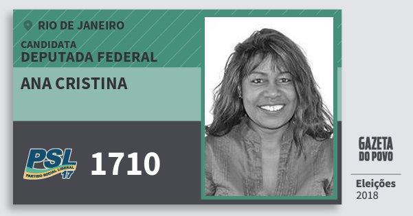 Santinho Ana Cristina 1710 (PSL) Deputada Federal | Rio de Janeiro | Eleições 2018