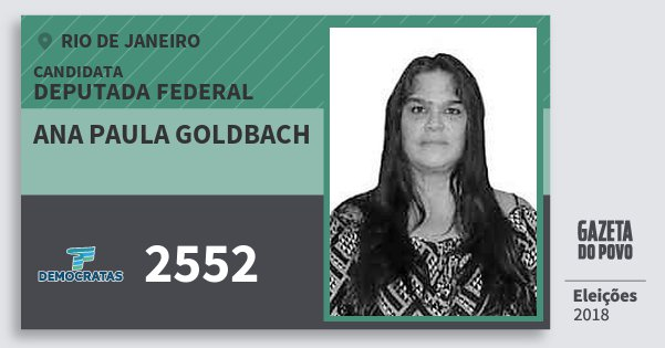 Santinho Ana Paula Goldbach 2552 (DEM) Deputada Federal | Rio de Janeiro | Eleições 2018