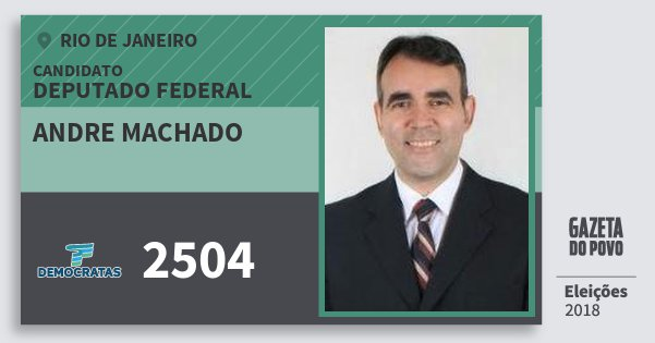 Santinho Andre Machado 2504 (DEM) Deputado Federal | Rio de Janeiro | Eleições 2018