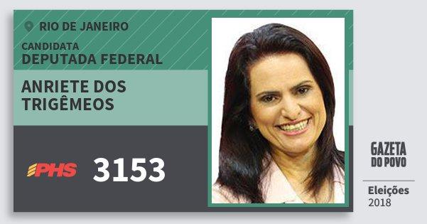 Santinho Anriete dos Trigêmeos 3153 (PHS) Deputada Federal | Rio de Janeiro | Eleições 2018