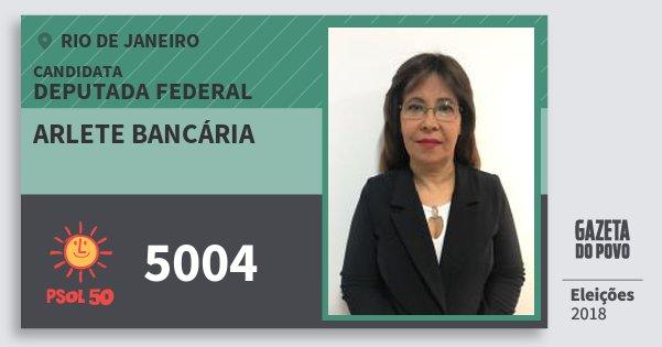 Santinho Arlete Bancária 5004 (PSOL) Deputada Federal | Rio de Janeiro | Eleições 2018