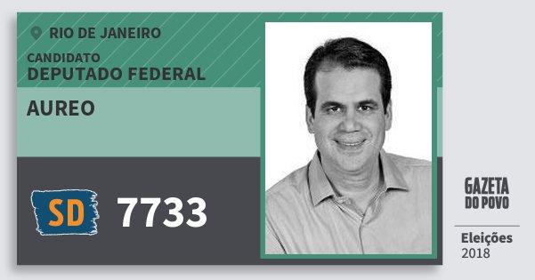 Santinho Aureo 7733 (SOLIDARIEDADE) Deputado Federal | Rio de Janeiro | Eleições 2018