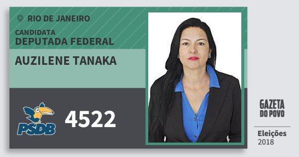 Santinho Auzilene Tanaka 4522 (PSDB) Deputada Federal | Rio de Janeiro | Eleições 2018