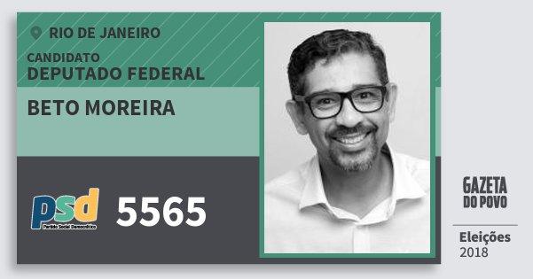 Santinho Beto Moreira 5565 (PSD) Deputado Federal | Rio de Janeiro | Eleições 2018
