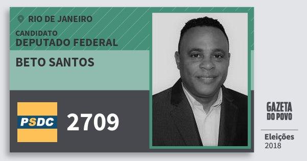 Santinho Beto Santos 2709 (DC) Deputado Federal | Rio de Janeiro | Eleições 2018