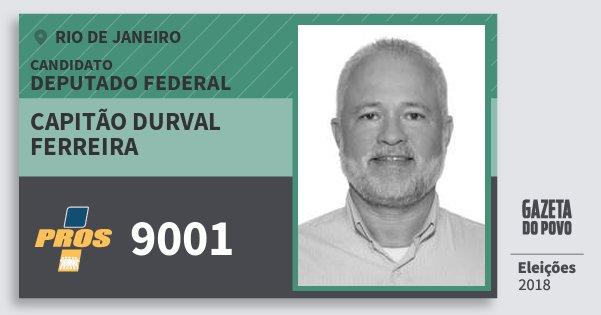Santinho Capitão Durval Ferreira 9001 (PROS) Deputado Federal | Rio de Janeiro | Eleições 2018