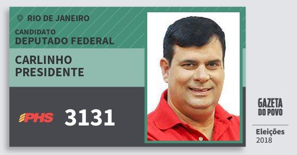 Santinho Carlinho Presidente 3131 (PHS) Deputado Federal | Rio de Janeiro | Eleições 2018