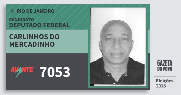 Santinho Carlinhos do Mercadinho 7053 (AVANTE) Deputado Federal | Rio de Janeiro | Eleições 2018