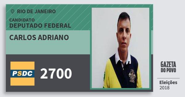 Santinho Carlos Adriano 2700 (DC) Deputado Federal | Rio de Janeiro | Eleições 2018