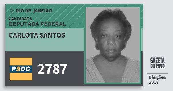 Santinho Carlota Santos 2787 (DC) Deputada Federal | Rio de Janeiro | Eleições 2018