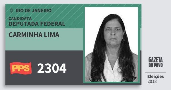 Santinho Carminha Lima 2304 (PPS) Deputada Federal | Rio de Janeiro | Eleições 2018