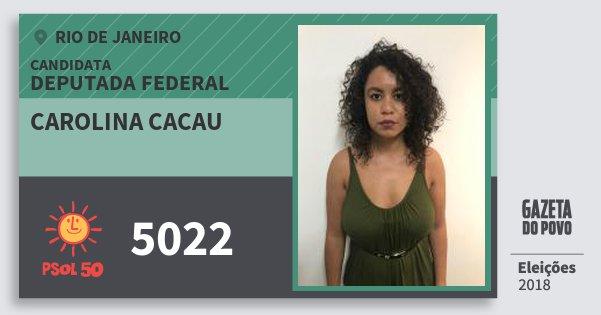 Santinho Carolina Cacau 5022 (PSOL) Deputada Federal | Rio de Janeiro | Eleições 2018
