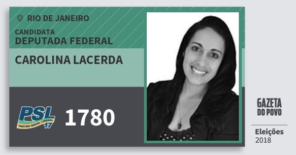 Santinho Carolina Lacerda 1780 (PSL) Deputada Federal | Rio de Janeiro | Eleições 2018