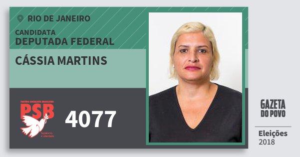 Santinho Cássia Martins 4077 (PSB) Deputada Federal | Rio de Janeiro | Eleições 2018