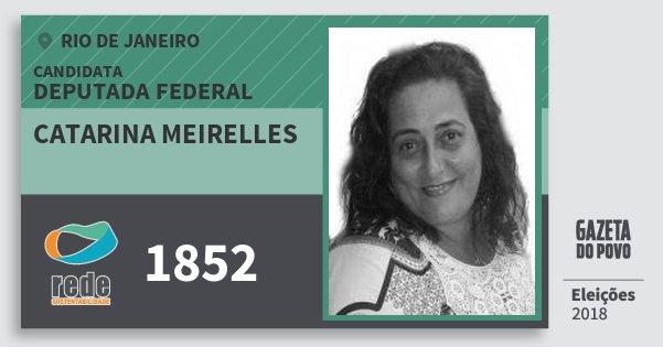 Santinho Catarina Meirelles 1852 (REDE) Deputada Federal | Rio de Janeiro | Eleições 2018