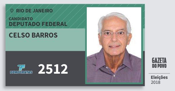 Santinho Celso Barros 2512 (DEM) Deputado Federal | Rio de Janeiro | Eleições 2018