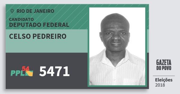 Santinho Celso Pedreiro 5471 (PPL) Deputado Federal | Rio de Janeiro | Eleições 2018