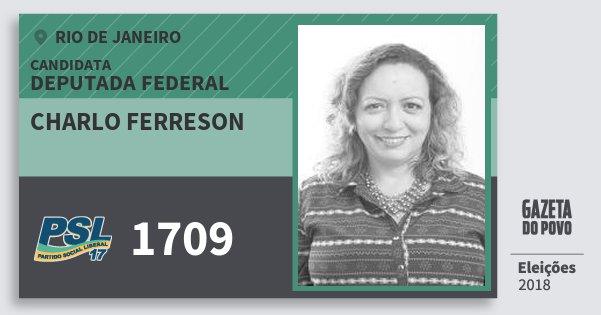 Santinho Charlo Ferreson 1709 (PSL) Deputada Federal | Rio de Janeiro | Eleições 2018