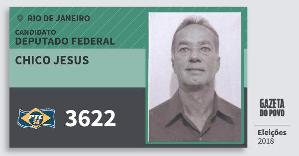 Santinho Chico Jesus 3622 (PTC) Deputado Federal | Rio de Janeiro | Eleições 2018