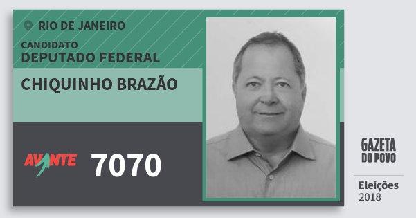 Santinho Chiquinho Brazão 7070 (AVANTE) Deputado Federal | Rio de Janeiro | Eleições 2018