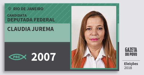 Santinho Claudia Jurema 2007 (PSC) Deputada Federal | Rio de Janeiro | Eleições 2018