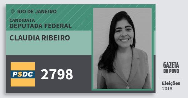 Santinho Claudia Ribeiro 2798 (DC) Deputada Federal | Rio de Janeiro | Eleições 2018
