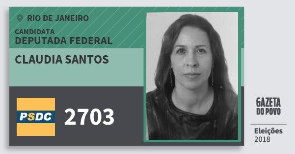 Santinho Claudia Santos 2703 (DC) Deputada Federal | Rio de Janeiro | Eleições 2018