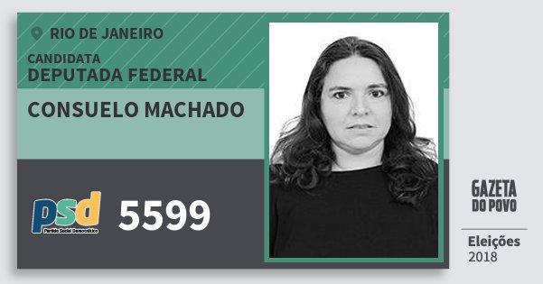 Santinho Consuelo Machado 5599 (PSD) Deputada Federal | Rio de Janeiro | Eleições 2018