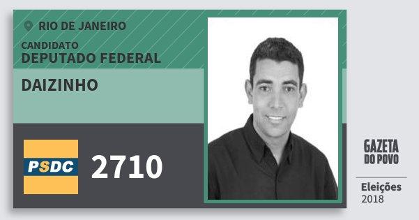 Santinho Daizinho 2710 (DC) Deputado Federal | Rio de Janeiro | Eleições 2018