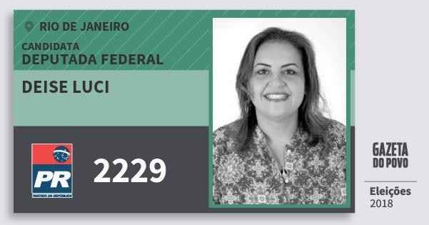 Santinho Deise Luci 2229 (PR) Deputada Federal | Rio de Janeiro | Eleições 2018