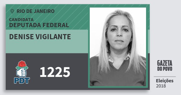 Santinho Denise Vigilante 1225 (PDT) Deputada Federal | Rio de Janeiro | Eleições 2018