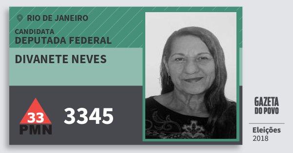 Santinho Divanete Neves 3345 (PMN) Deputada Federal | Rio de Janeiro | Eleições 2018