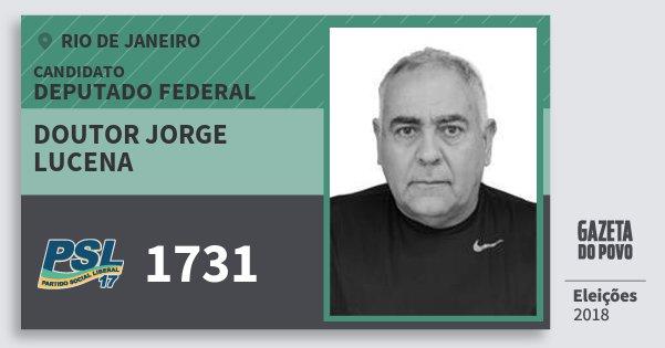 Santinho Doutor Jorge Lucena 1731 (PSL) Deputado Federal | Rio de Janeiro | Eleições 2018