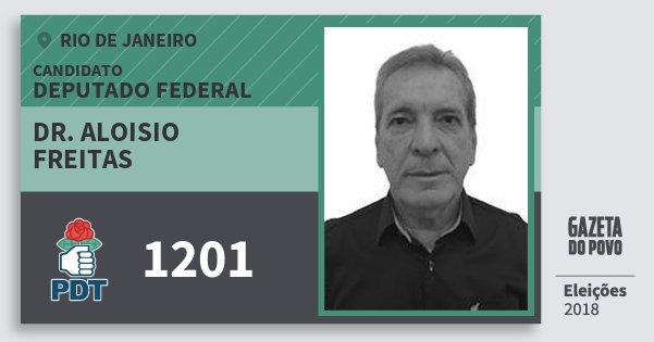 Santinho Dr. Aloisio Freitas 1201 (PDT) Deputado Federal | Rio de Janeiro | Eleições 2018