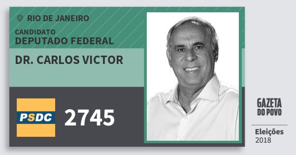 Santinho Dr. Carlos Victor 2745 (DC) Deputado Federal | Rio de Janeiro | Eleições 2018