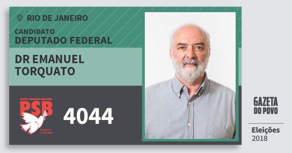 Santinho Dr Emanuel Torquato 4044 (PSB) Deputado Federal | Rio de Janeiro | Eleições 2018