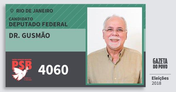 Santinho Dr. Gusmão 4060 (PSB) Deputado Federal | Rio de Janeiro | Eleições 2018