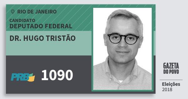 Santinho Dr. Hugo Tristão 1090 (PRB) Deputado Federal | Rio de Janeiro | Eleições 2018