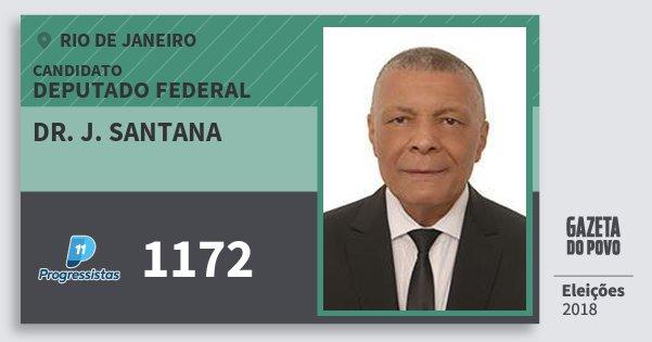 Santinho Dr. J. Santana 1172 (PP) Deputado Federal | Rio de Janeiro | Eleições 2018