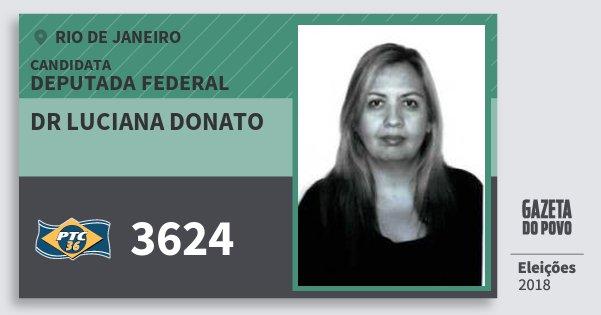 Santinho Dr Luciana Donato 3624 (PTC) Deputada Federal | Rio de Janeiro | Eleições 2018