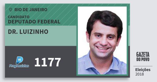 Santinho Dr. Luizinho 1177 (PP) Deputado Federal | Rio de Janeiro | Eleições 2018