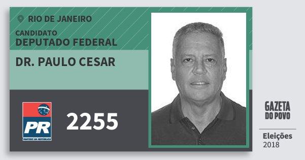 Santinho Dr. Paulo Cesar 2255 (PR) Deputado Federal | Rio de Janeiro | Eleições 2018