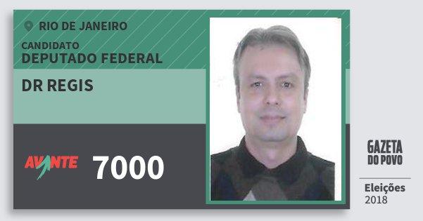 Santinho Dr Regis 7000 (AVANTE) Deputado Federal | Rio de Janeiro | Eleições 2018