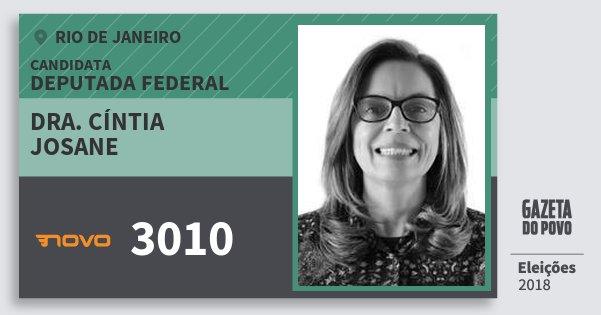 Santinho Dra. Cíntia Josane 3010 (NOVO) Deputada Federal | Rio de Janeiro | Eleições 2018