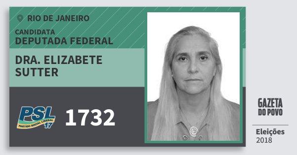 Santinho Dra. Elizabete Sutter 1732 (PSL) Deputada Federal | Rio de Janeiro | Eleições 2018