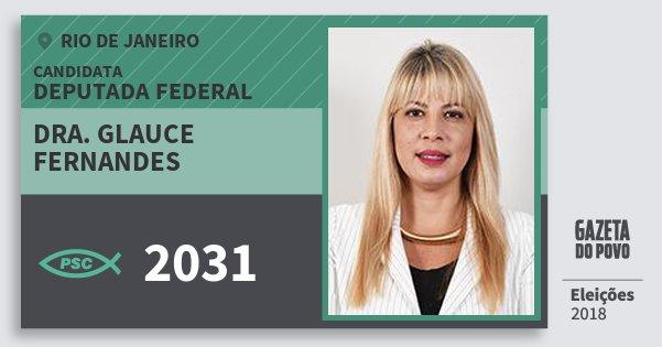 Santinho Dra. Glauce Fernandes 2031 (PSC) Deputada Federal | Rio de Janeiro | Eleições 2018