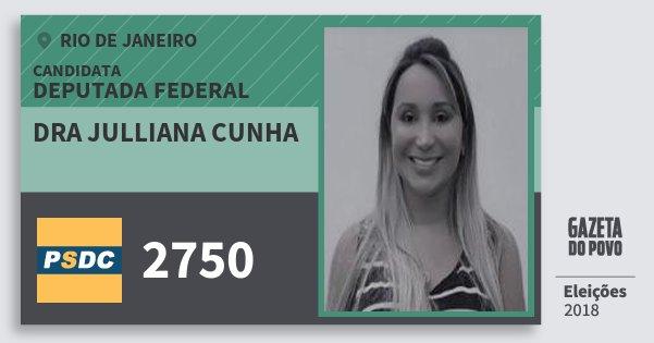 Santinho Dra Julliana Cunha 2750 (DC) Deputada Federal | Rio de Janeiro | Eleições 2018